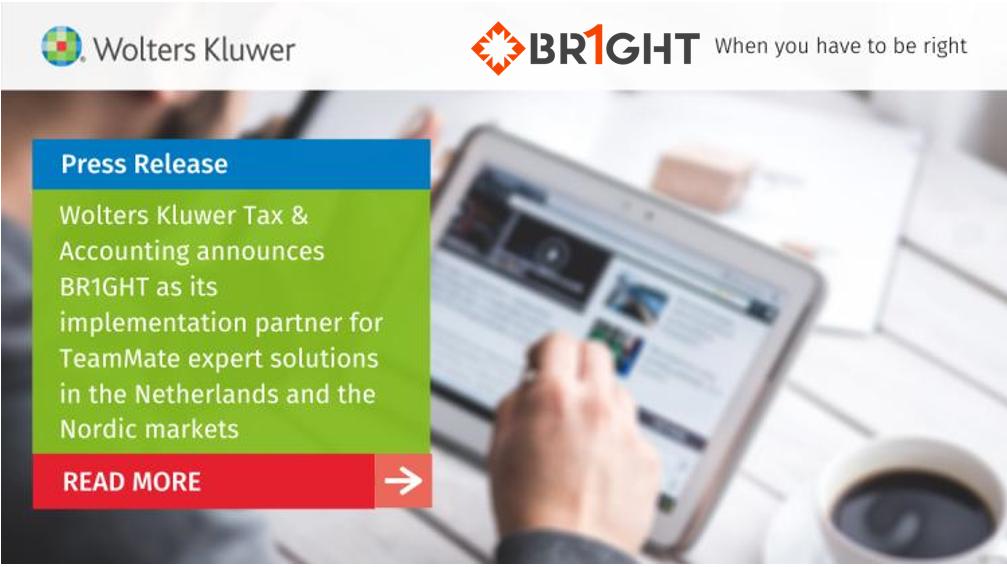 Wolters Kluwer Tax & Accounting announces BR1GHT as its implementation partner for TeamMate expert solutions in the Netherlands and the Nordic markets